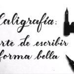 Curso de Caligrafía – Lección 1: Qué es la caligrafía y sus diferentes estilos